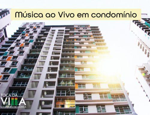 Música ao Vivo em condomínio