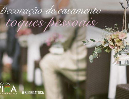 Decoração de casamento: toques pessoais