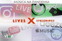 Música na pandemia: Lives x streaming