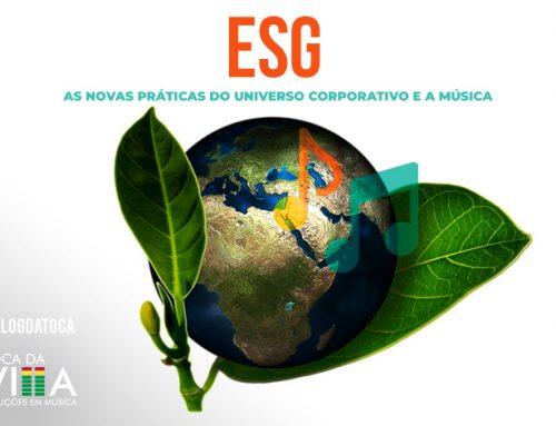 ESG – as novas práticas do universo corporativo e a música