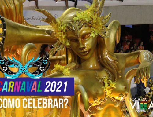 Carnaval 2021 como celebrar?