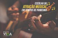 Escolha de atração musical em tempos de pandemia