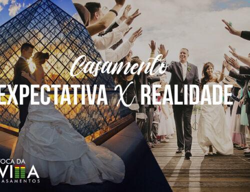 Casamento: Expectativa x Realidade