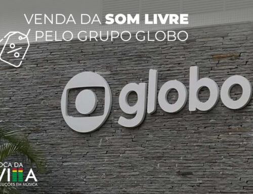 Venda da Som Livre pelo grupo Globo