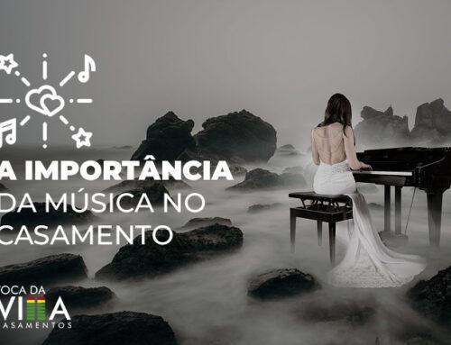 A importância da música no Casamento