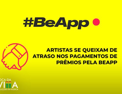 Artistas se queixam de atraso nos pagamentos de prêmios pela BeApp