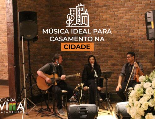 Música ideal para casamentos na cidade