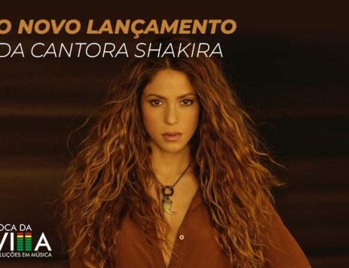 O novo lançamento da cantora Shakira – Don't Wait Up